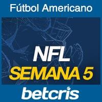 Apuestas Fútbol Americano NFL Semana 5