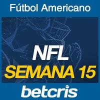 Apuestas Fútbol Americano NFL Semana 15