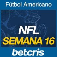 Apuestas Fútbol Americano NFL Semana 16