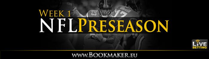 NFL Preseason Week 1 Betting