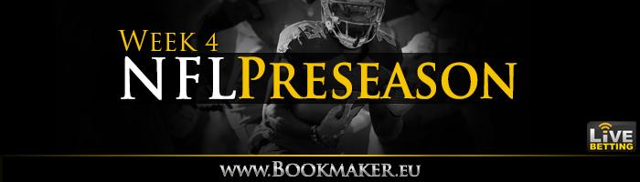 2019 NFL Preseason Week 4 Betting - Football Odds at BookMaker