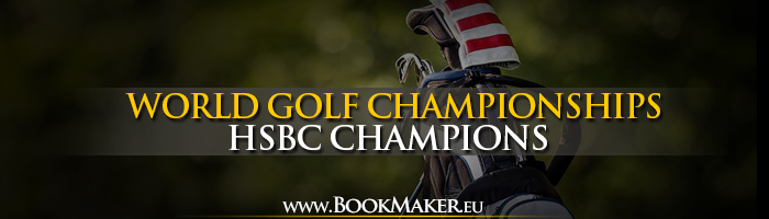 WGC-HSBC Champions Betting