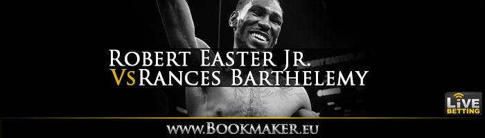 Robert Easter Jr. vs. Rances Barthelemy Boxing Betting