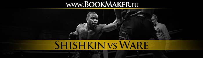 Vladimir Shishkin vs. DeAndre Ware Boxing Betting