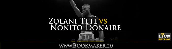 Zolani Tete vs. Nonito Donaire Boxing Betting